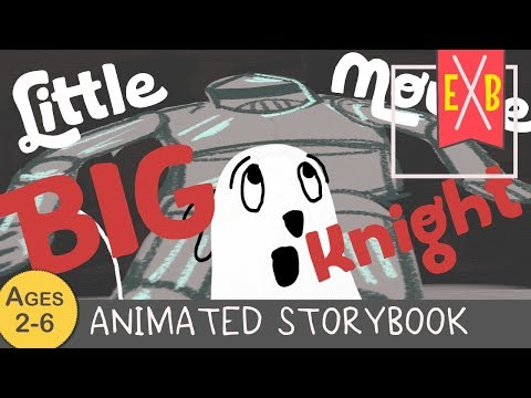 Little Mouse Big Knight - An animated kids storybook
